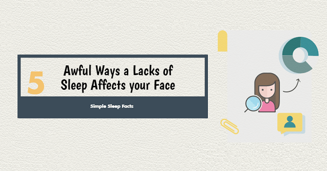 5 Awful Ways a Lack of Sleep Affects your Face