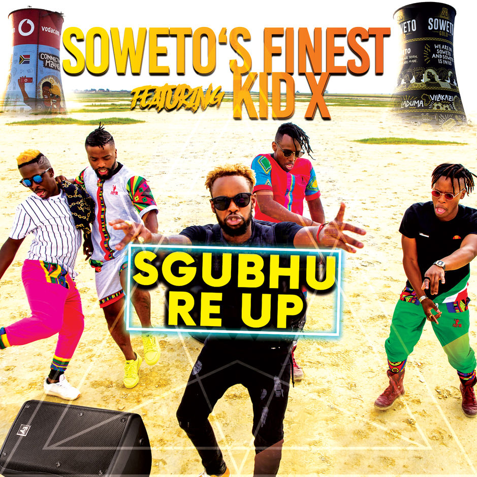 Soweto's Finest - Sgubhu Re Up ft Kid X