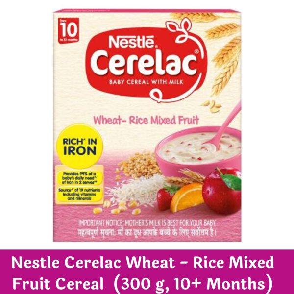 Nestle Cerelac Wheat - Rice Mixed Fruit Cereal (300g, 10+ Months)