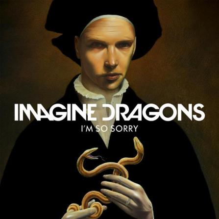 Imagine Dragons new single I'm So Sorry
