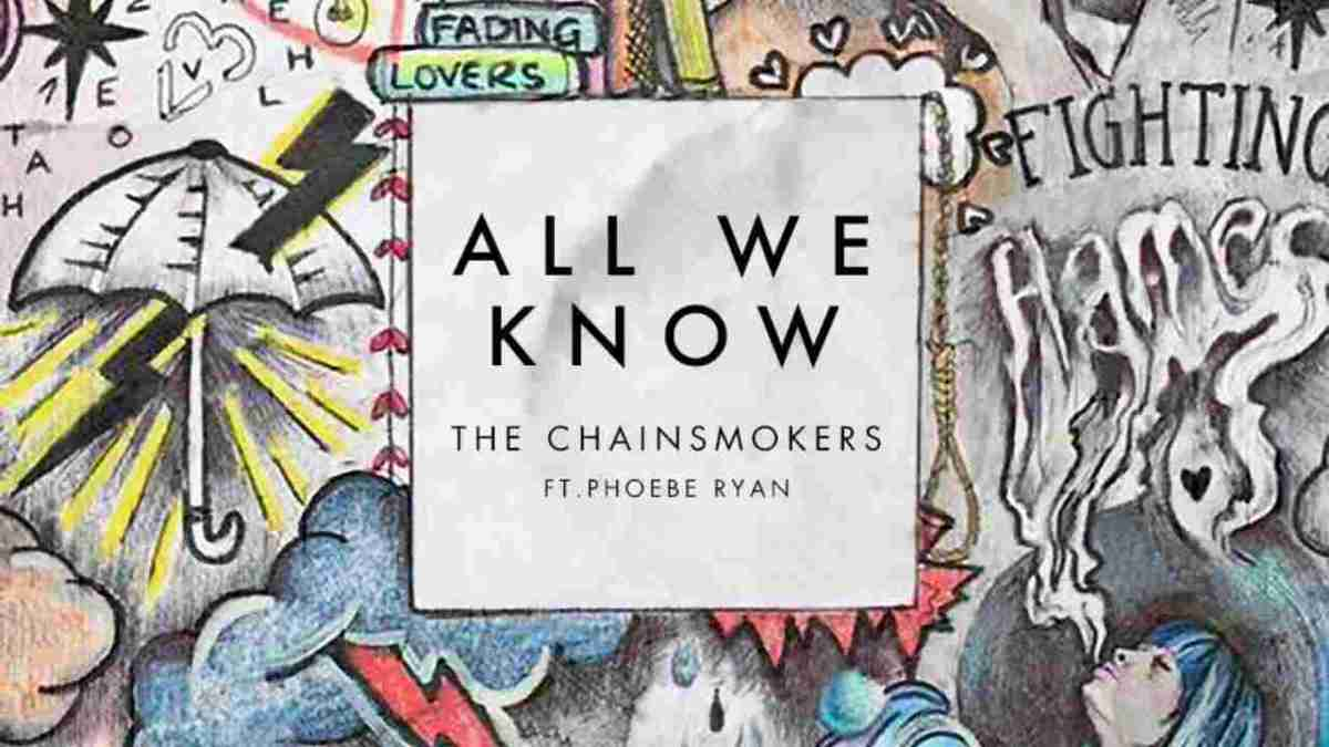 "The Chainsmokers - ""All We Know"" Ft. Phoebe Ryan (Full Lyrics Review)"