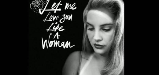 lana del rey let me love you like a woman
