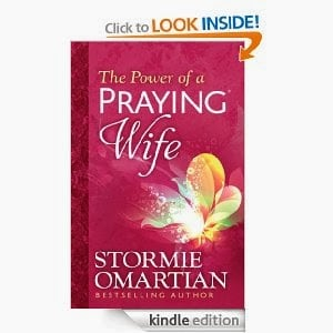 http://www.amazon.com/Power-Praying%C2%AE-Wife-Stormie-Omartian-ebook/dp/B00GXEDA86/ref=sr_1_1?s=books&ie=UTF8&qid=1388540634&sr=1-1&keywords=the+power+of+a+praying+wife