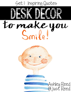 https://www.teacherspayteachers.com/Product/Desk-Decor-to-Make-You-Smile-Set-1-Inspiring-Quotes-1854095