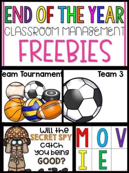 Get 3 Exclusive Freebies to help with End of the Year Classroom Management!
