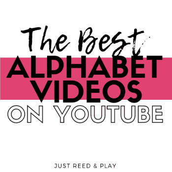 The Best Youtube Videos for Teaching the Alphabet