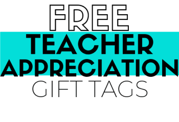 FREE Printable Teacher Appreciation Gift Tags