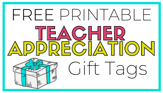 free teacher appreciation gift tags 1