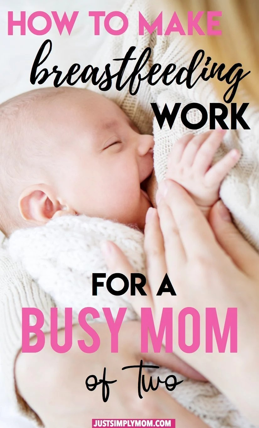 How to Make Breastfeeding Work as a Busy Mom