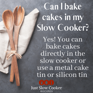 Can I bake cakes in the Slow Cooker?