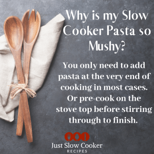 Why is my Slow Cooker Pasta Mushy?