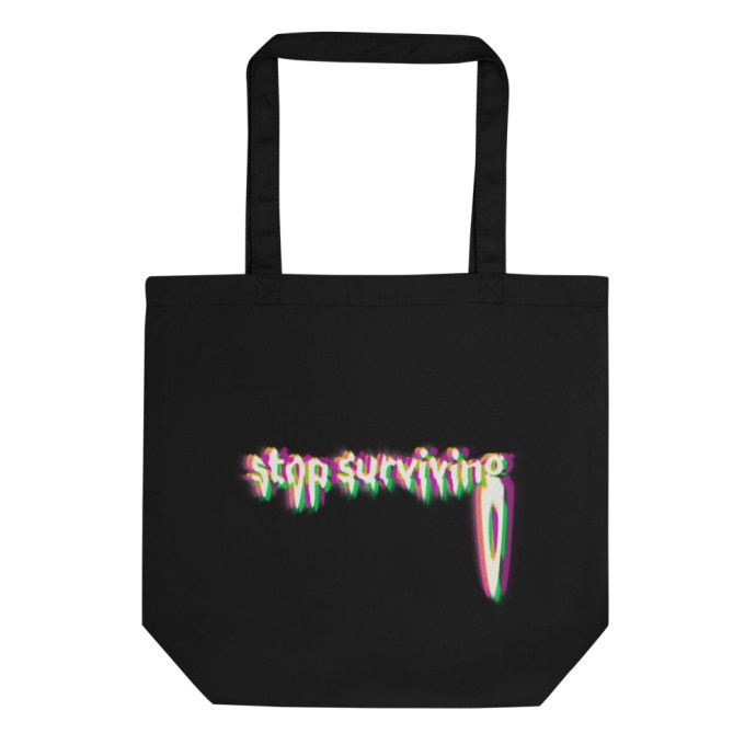 stop-surviving-tote-bag