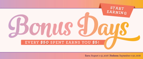Stampin Up Bonus Days coupons. Earn in August, Redeem in September. Visit juststampin.com for more information. Jeanie Stark StampinUp