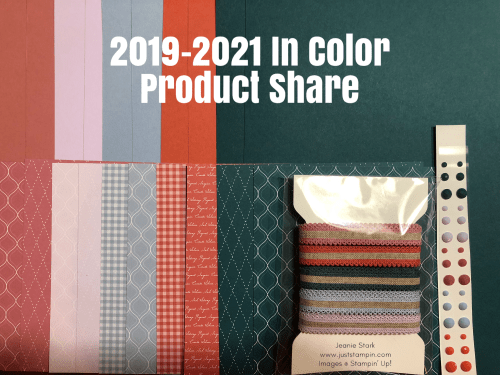 Stampin Up 2019-2021 In Color Product Share - to order visit juststampin.com - Jeanie Stark StampinUp