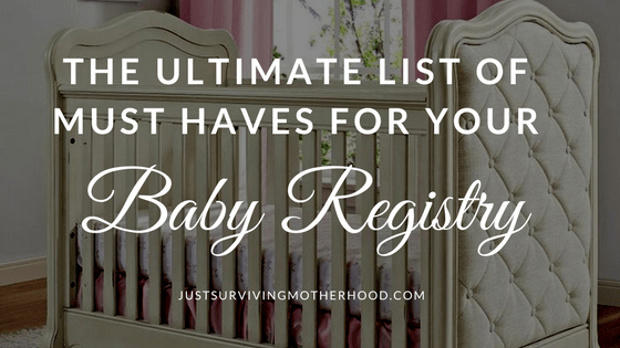 The Ultimate List of Must Haves For Your Baby Registry