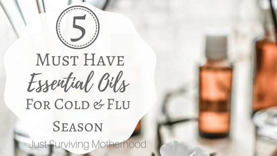 5 Must Have Essential Oils For Cold and Flu Season