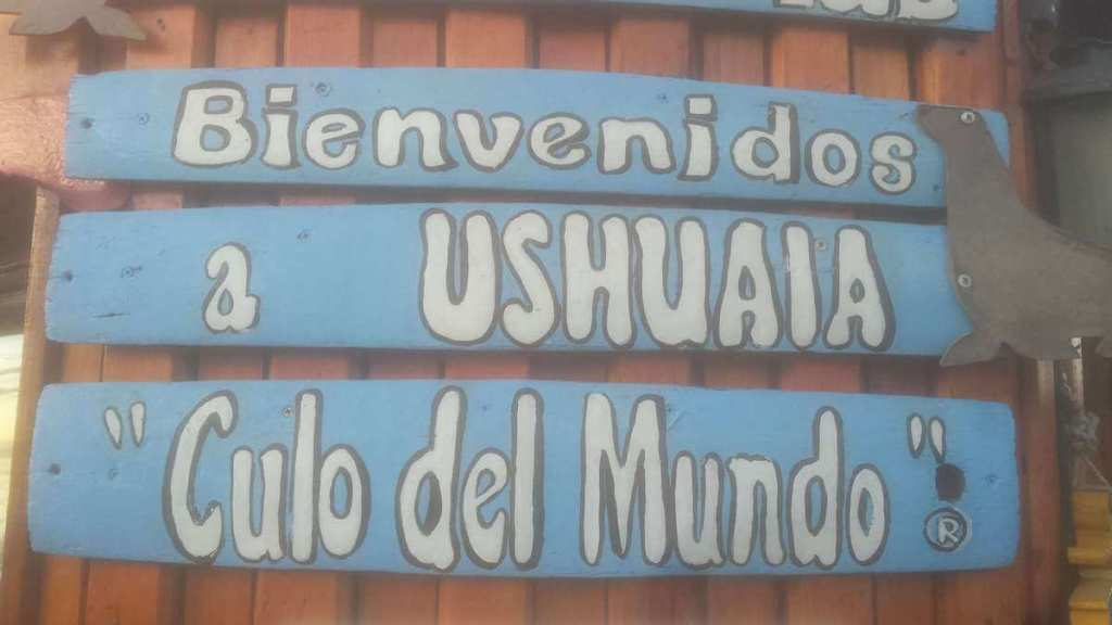 Sign claiming Ushuaia as the end of the world