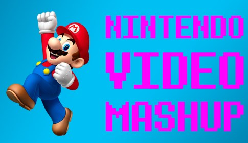Nintendo Video Mashup
