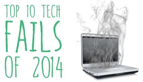 Tech Fails of 2014