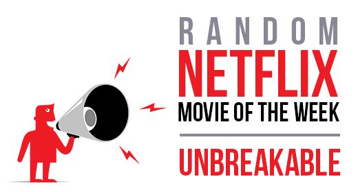 Netflix Unbreakable Movie