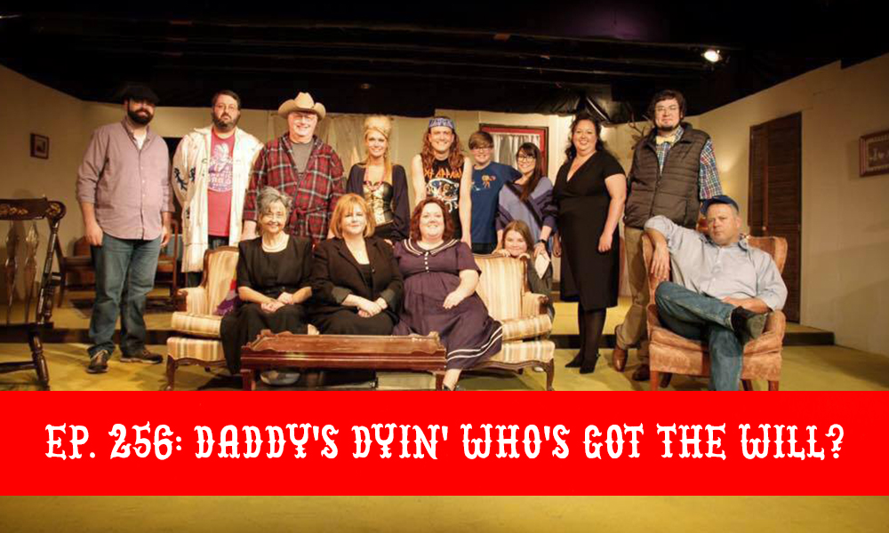 Daddy's Dyin' Who's Got The Will?