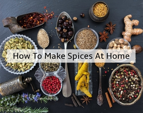 How To Make Spices At Home