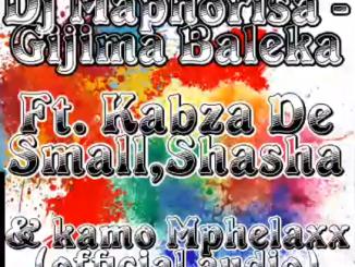 Dj Maphorisa - Gijima Baleka Ft. Kabza De small,Shasha & Kamo Mphelaxx justzahiphop