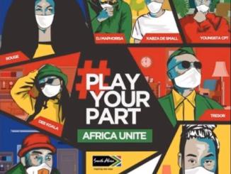 DJ Maphorisa & Kabza De Small ,Sha Sha, Rouge Tresor ,YoungstaCPT, Riky Rick, Dee Koala - Play Your Part (Africa Unite)