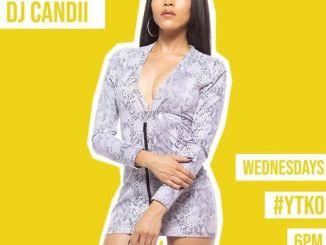 DJ Candii – Yano & Gqom Mix #YTKO (13 May 2020)