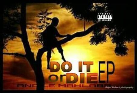 Mahlaba – Do It Or Die EP