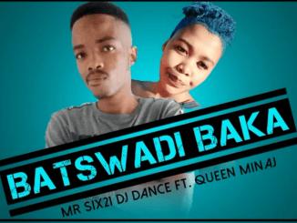 Mr Six21 DJ Dance - Batswadi Baka ft. Queen Minaj (Original)