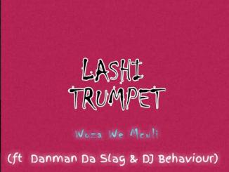 Woza We Mculi - Lashi Trumpet (ft Danman Da Slag & DJ Behaviour)
