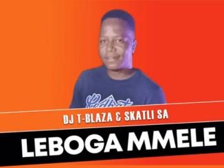 DJ T-Blaza & SKatli SA - Leboga Mmele