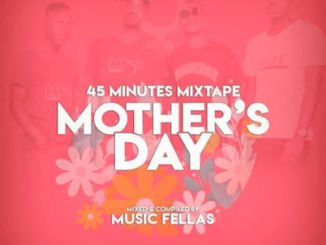 Music Fellas - Mothers Day Mixtape
