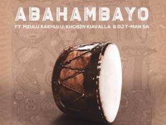 MFR Souls - Abahambayo ft. Mzulu Kakhulu, Khobzn Kiavalla, DJ T-Man SA