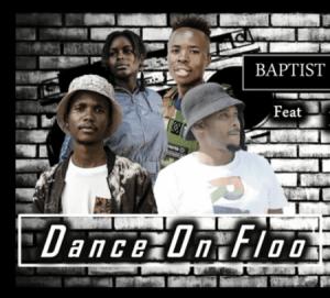 BaptistSA & William Risk - Dance On Floo Ft Penzo De Dj & Nelly kay
