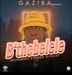 Gaziba, Philharmonic & ProSoul Da Deejay - B'thebelele