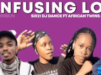 Mr Six21 Dj Dance - Confusing Love ft African Twins & Crazy KG