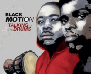 Black Motion – Drums of Africa ft. Xoli M