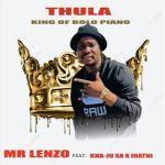 Mr Lenzo – Thula ft. Kha-Ju SA & lnathi Radebe