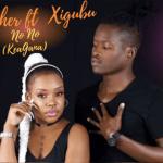 Krusher - No No (Kea Gana) Ft Xigubu
