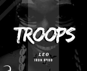 DOWNLOAD MP3 :Leo & Iron Rodd – Troops