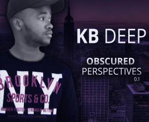 DOWNLOAD MP3 : KB DEEP – OBSCURED PERSPECTIVES EP