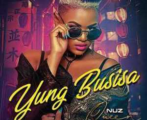 DOWNLOAD MP3 : NUZ QUEEN – LAZE LAVUKA IDIMONI LAMI INTRO FT. KOBA
