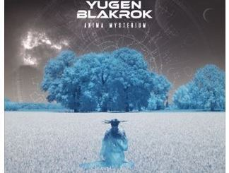 YUGEN BLAKROK – ANIMA MYSTERIUM (ALBUM) ZIP DOWNLOAD