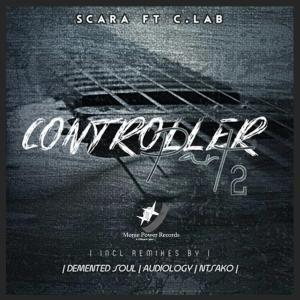 DOWNLOAD MP3 :SCARA– CONTROLLER (DEMENTED SOUL IMP5 AFRO MIX) FT. C. LAB