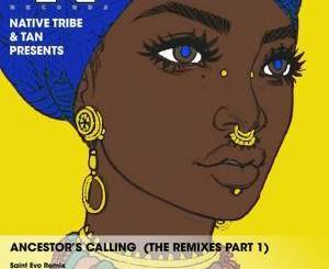 DOWNLOAD MP3 :NATIVE TRIBE, TAN – ANCESTOR'S CALLING (AIMO'S KAHUNA MIX)