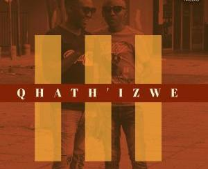 DOWNLOAD MP3 :Tee-R & KingTouch – Qhath' Izwe (Radio Edit)
