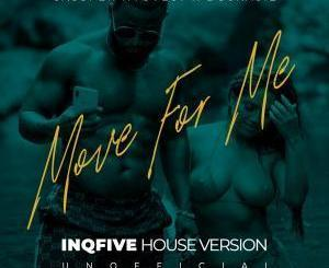 MP3 DOWNLOAD :CASSPER NYOVEST X BOSKASIE – MOVE FOR ME (INQFIVE HOUSE VERSION)
