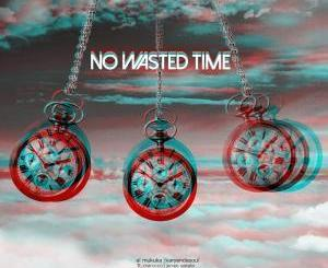 EL MUKUKA & KARYENDASOUL – NO WASTED TIME (EXTENDED MIX) FT. MAROCCO & JAMES SAKALA